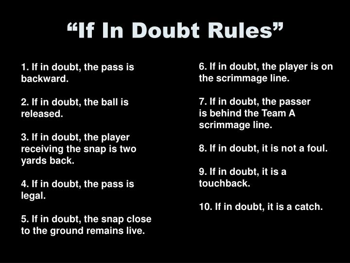 """If In Doubt Rules"""