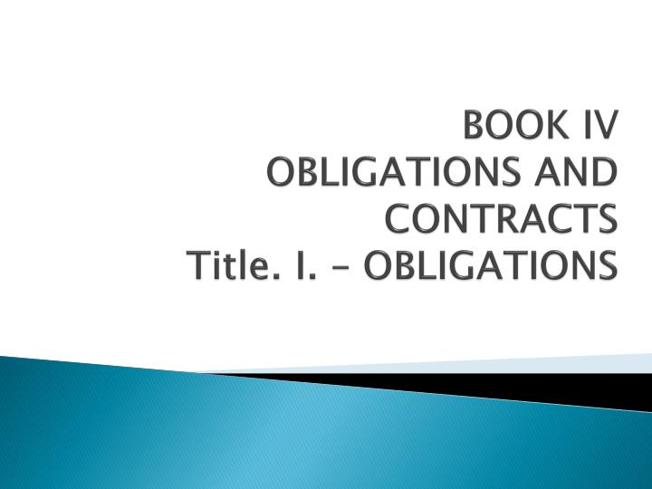 book iv obligations and contracts title i obligations n.
