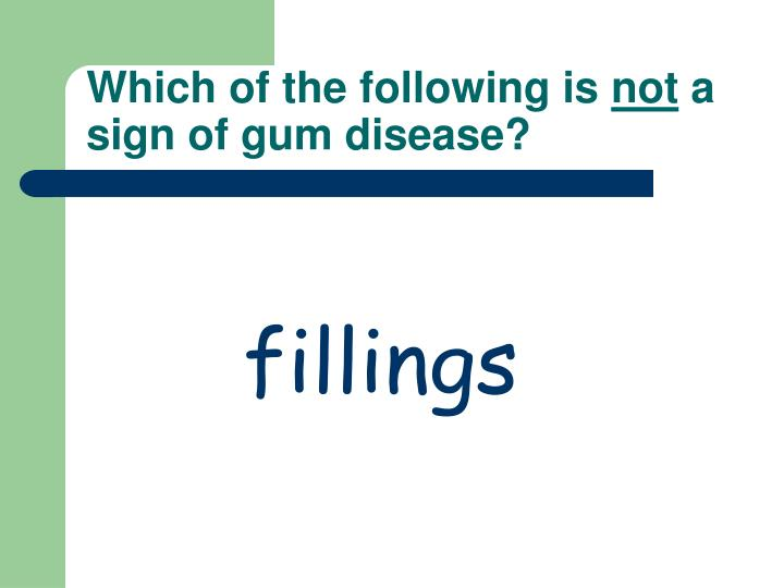 Which of the following is not a sign of gum disease1