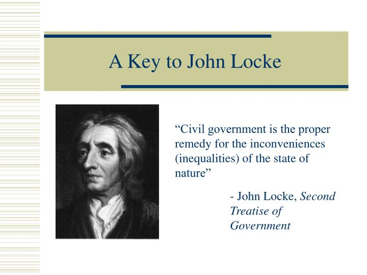 john lockes second treatise of civil government The second treatise on civil government (great books in philosophy) [john locke] on amazoncom free shipping on qualifying offers as one of the early enlightenment philosophers in england, john locke sought to bring reason and critical intelligence to the discussion of the origins of civil.
