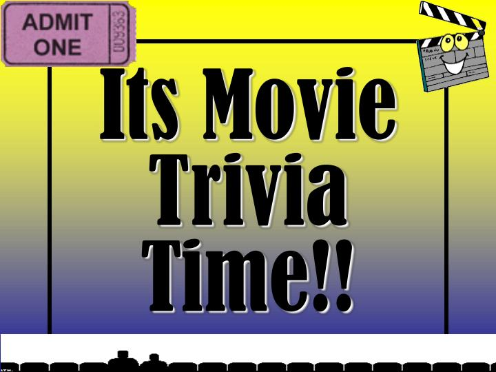 Its Movie Trivia Time!!