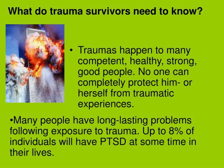What do trauma survivors need to know?