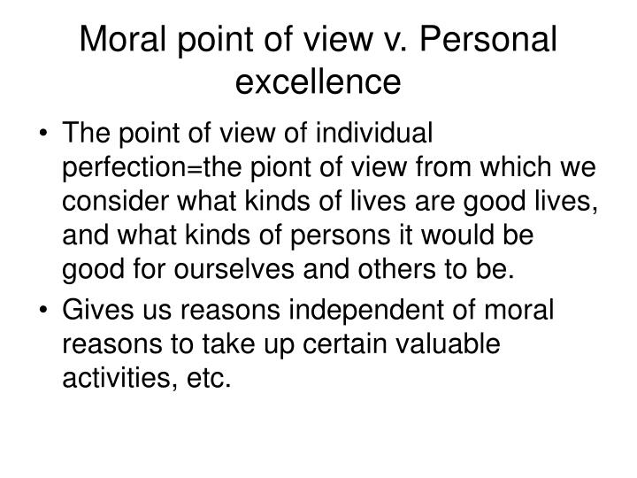 Moral point of view v. Personal excellence