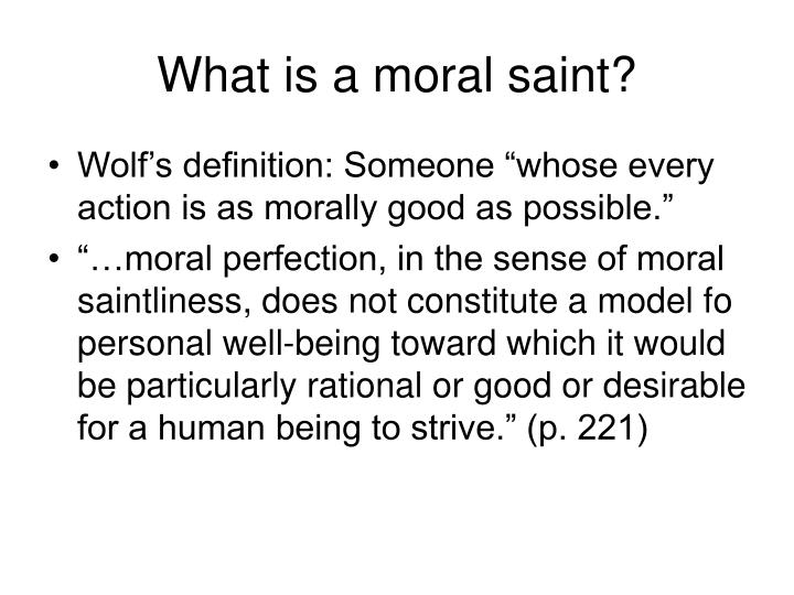 What is a moral saint