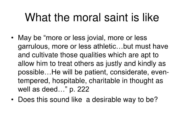What the moral saint is like