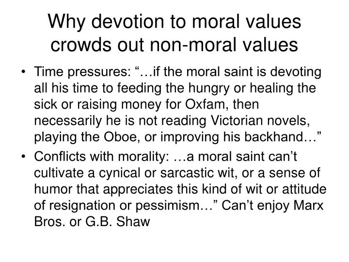 Why devotion to moral values crowds out non-moral values