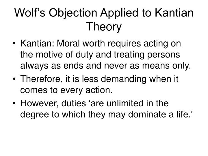 Wolf's Objection Applied to Kantian Theory
