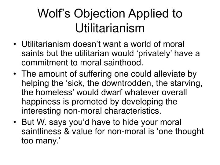 Wolf's Objection Applied to Utilitarianism