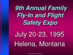 9th annual family fly in and flight safety expo