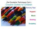 de escalation techniques cont creative outlets for children