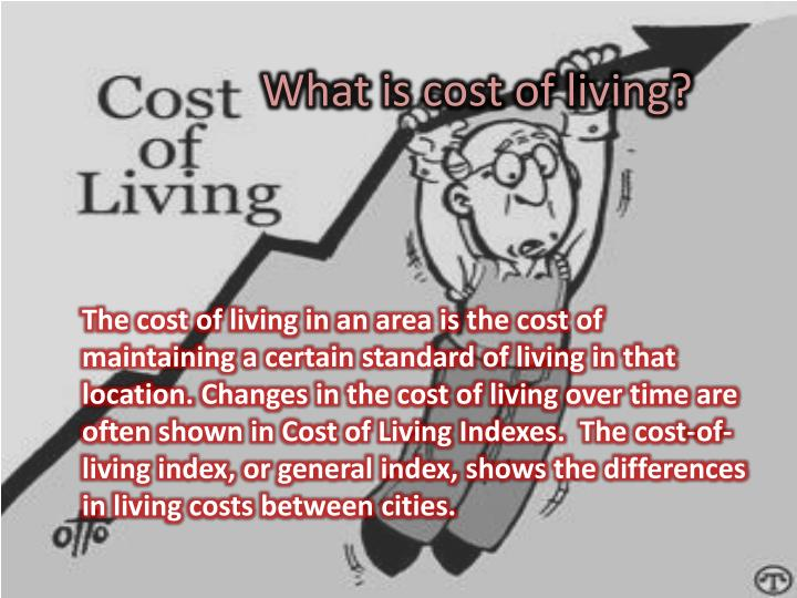 What is cost of living