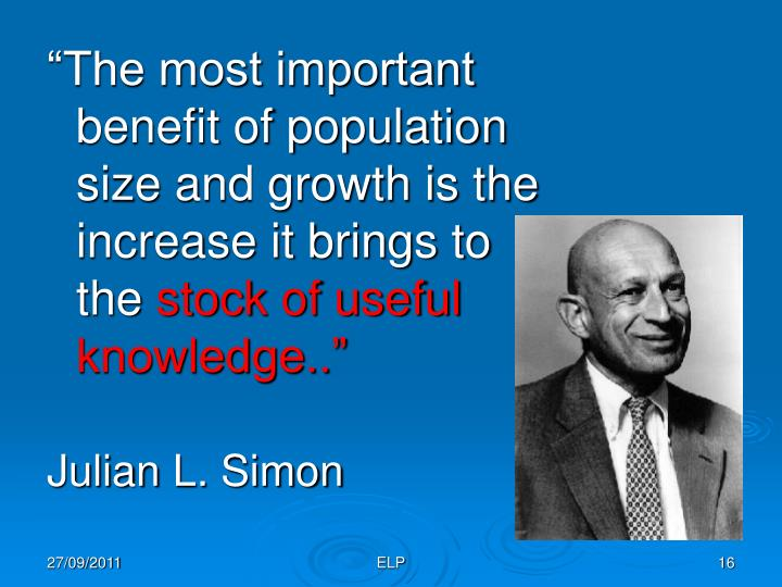 """The most important benefit of population size and growth is the increase it brings to the"