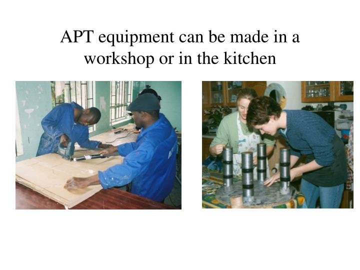 Apt equipment can be made in a workshop or in the kitchen