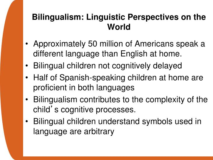 Bilingualism: Linguistic Perspectives on the World