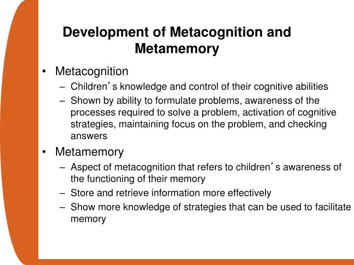 Development of Metacognition and Metamemory