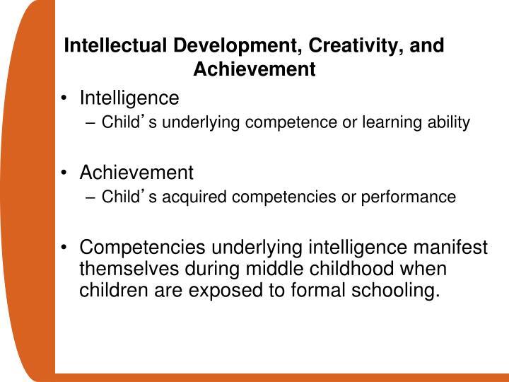 Intellectual Development, Creativity, and Achievement
