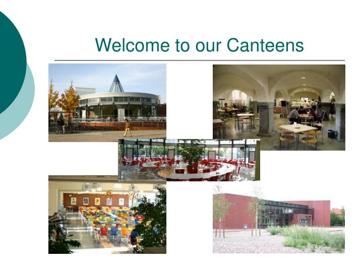Welcome to our Canteens