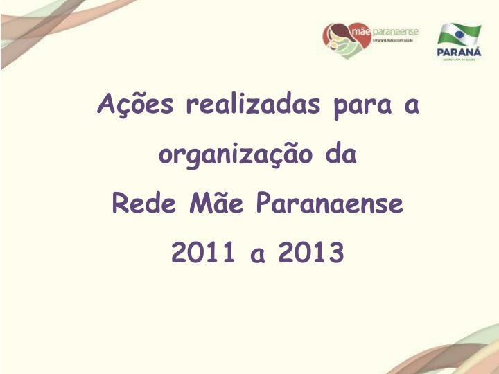 A es realizadas para a organiza o da rede m e paranaense 2011 a 2013