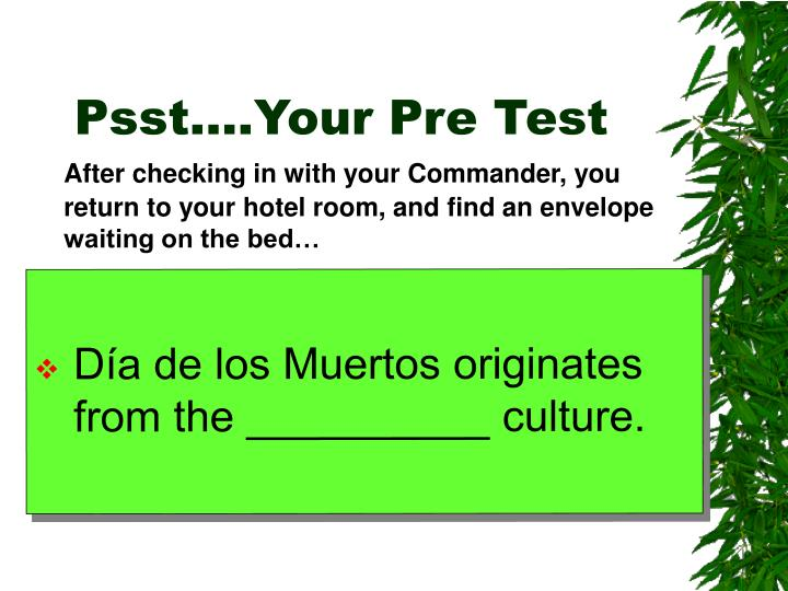 Psst….Your Pre Test