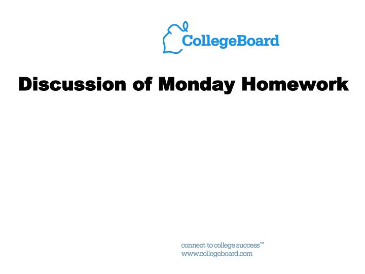 Discussion of Monday Homework