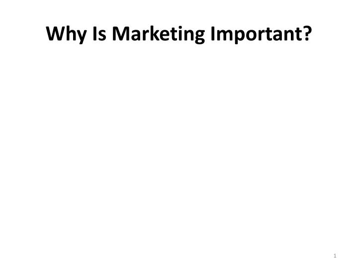 why is marketing important n.