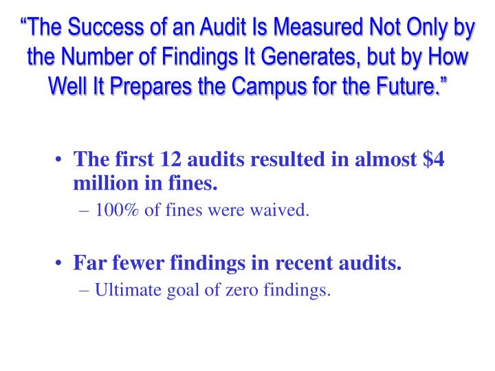 """""""The Success of an Audit Is Measured Not Only by the Number of Findings It Generates, but by How W..."""