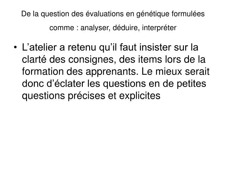 De la question des évaluations en génétique formulées comme: analyser, déduire, interpréter