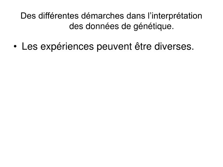 Des différentes démarches dans l'interprétation des données de génétique.