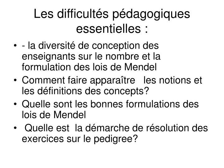Les difficultés pédagogiques essentielles :