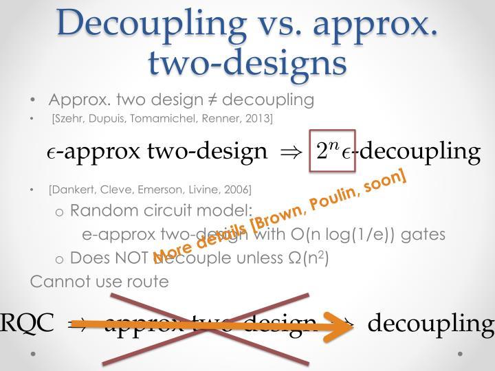 Decoupling vs. approx. two-designs