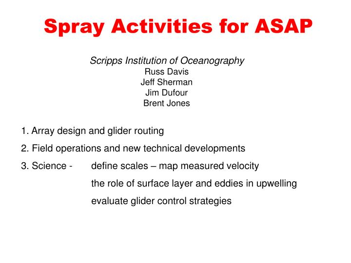 Spray activities for asap