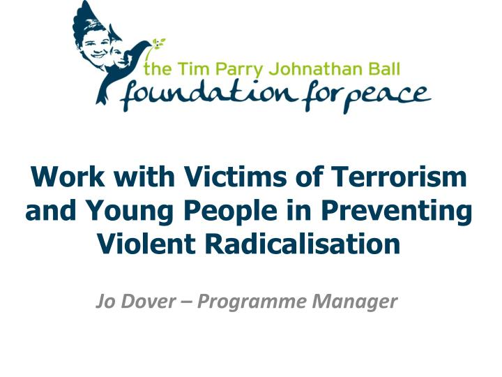 work with victims of terrorism and young people in preventing violent radicalisation n.