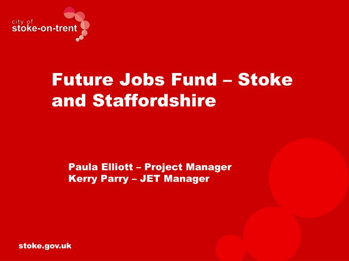 future jobs fund stoke and staffordshire n.