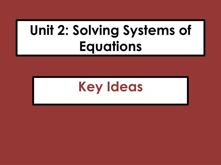 Unit 2 solving systems of equations