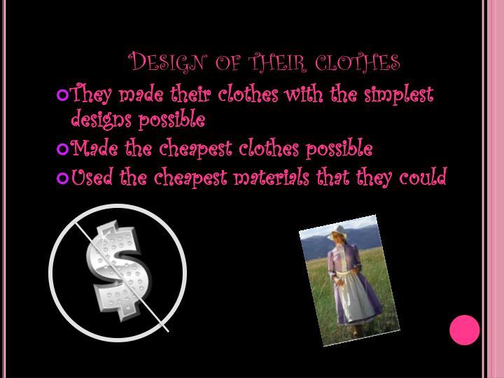 Design of their clothes