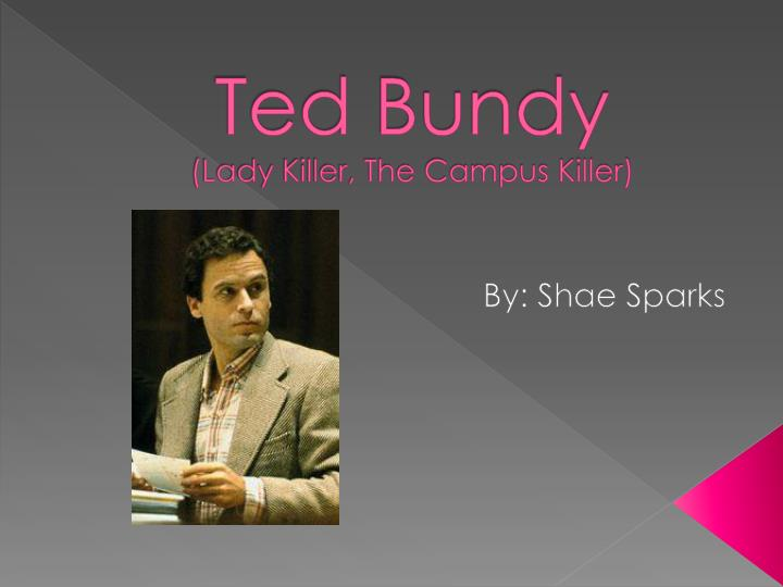 ted bundy lady killer the campus killer n.