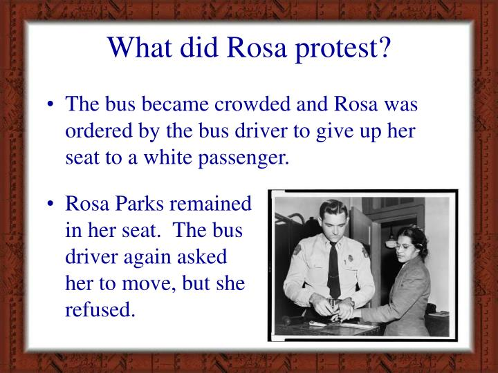 What did Rosa protest?