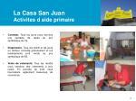 la casa san juan activites d aide primaire