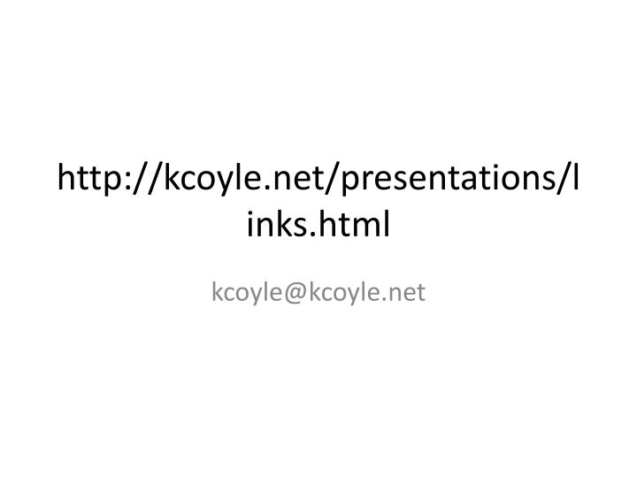 http://kcoyle.net/presentations/links.html