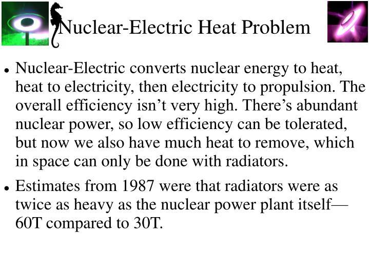 Nuclear-Electric Heat Problem