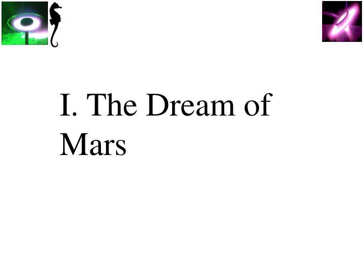 I. The Dream of Mars