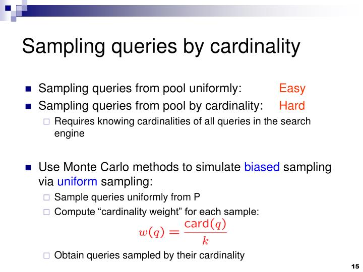 Sampling queries by cardinality