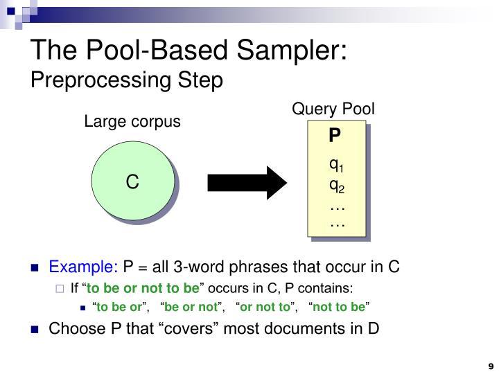 The Pool-Based Sampler: