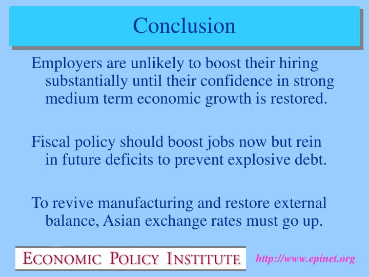 Employers are unlikely to boost their hiring substantially until their confidence in strong medium term economic growth is restored.