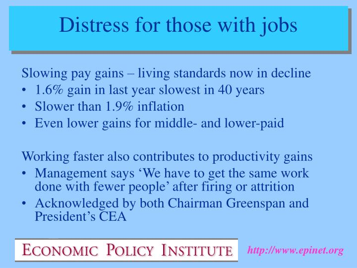 Distress for those with jobs