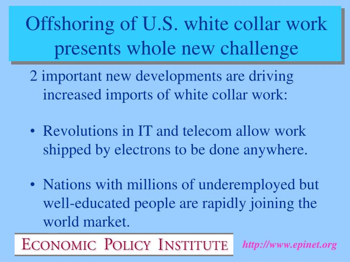 2 important new developments are driving increased imports of white collar work: