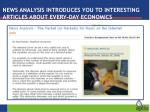 news analysis introduces you to interesting articles about every day economics