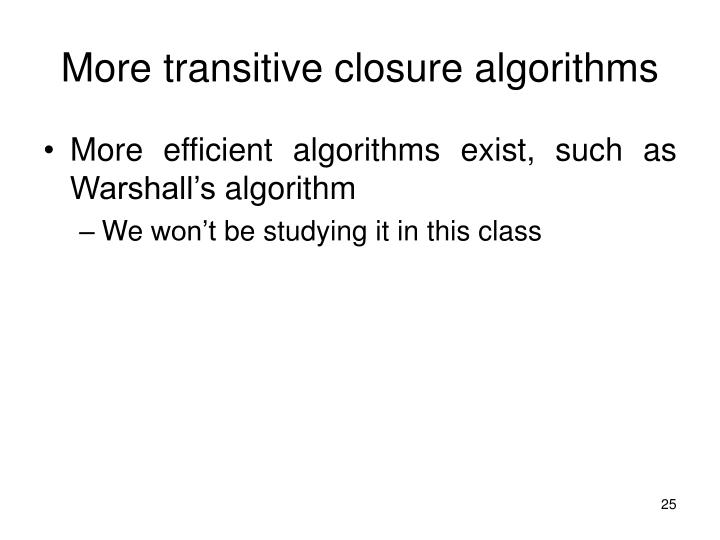 More transitive closure algorithms