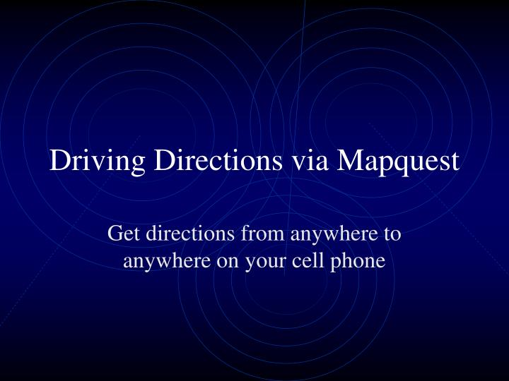 PPT - Driving Directions via Mapquest PowerPoint Presentation - ID ...