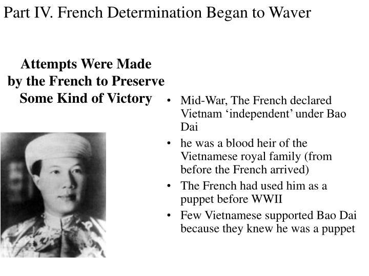 Part IV. French Determination Began to Waver
